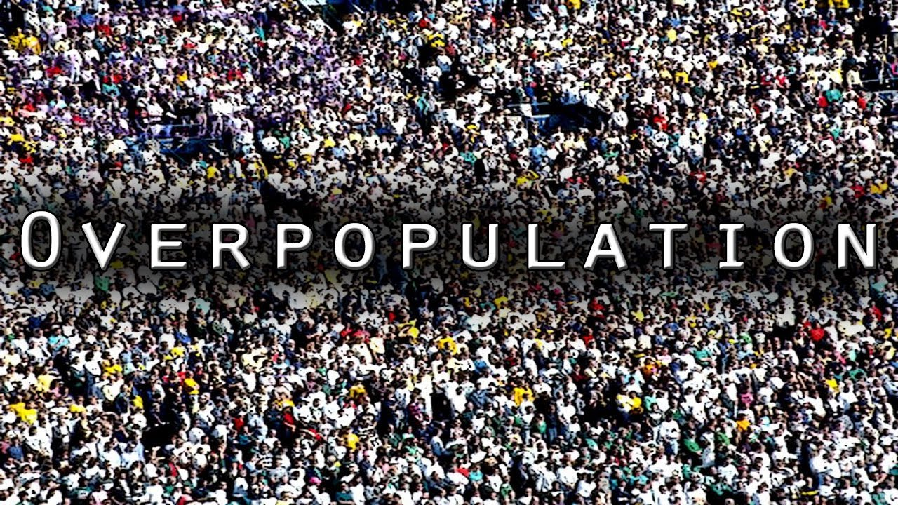 Is overpopulation the biggest problem we are currently facing?